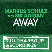 Away — Sir Adrian, Markus Schulz
