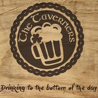 Drinking to the Bottom of the Day — The Taverners