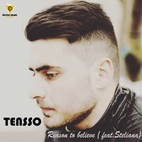 Reason to Believe — Steliana, Tensso