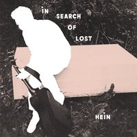 In Search of Lost Hein — Matthew Hattie Hein