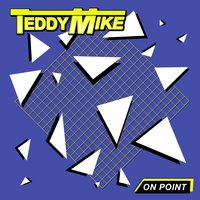 On Point — Teddy Mike