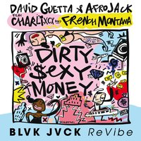 Dirty Sexy Money [BLVK JVCK ReVibe] — David Guetta & Afrojack