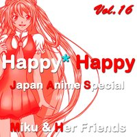 Happy Happy, Vol.16 — Miku and Her Friends