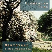 Flowering Time — Mantovani & His Orchestra