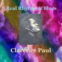 Real Rhythm and Blues — Clarence Paul