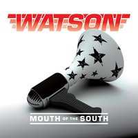 Mouth of the South — Watson