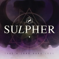 Take a Long Hard Look — Sulpher