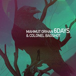 Mahmut Orhan, Colonel Bagshot, Mahmut Orhan & Colonel Bagshot - 6 Days