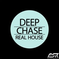 Real House — Deep Chase