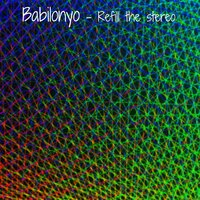 Refill the Stereo — Babilonyo