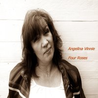 Four Roses — Angelina Vinnie