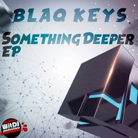 Something Deeper EP — Blaq Keys