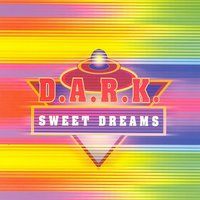 Sweet Dreams — D.A.R.K.
