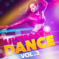 Ultimate Dance, Vol. 3 — Billboard Top 100 Hits, Dancefloor Hits 2015, Top 40, Billboard Top 100 Hits, Dancefloor Hits 2015