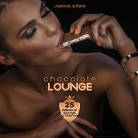 Chocolate Lounge (25 Delicious Lounge Anthems) — сборник