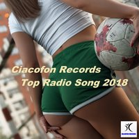 Ciacofon Records Top Radio Song 2018 — сборник