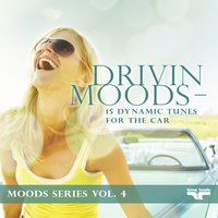 Drivin Moods - 15 dynamic tunes for the car - Moods Series, Vol. 4 — сборник