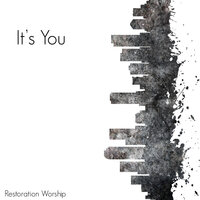 It's You — Restoration Worship