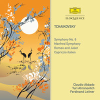 Tchaikovsky: Symphony No. 6 / Manfred Symphony / Romeo And Juliet / Capriccio Italien — London Symphony Orchestra, Wiener Philharmoniker, Berliner Philharmoniker, Boston Symphony Orchestra, Claudio Abbado, Ferdinand Leitner