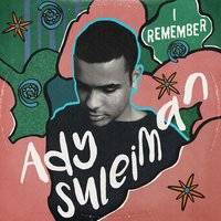 I Remember — Ady Suleiman