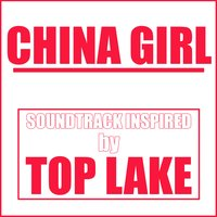 China Girl (Soundtrack Inspired by Top Lake) — сборник