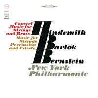Bartók: Music for Strings, Percussion and Celesta, Sz. 106 - Hindemith: Concert Music for String Orchestra and Brass, Op. 50 — Леонард Бернстайн, New York Philharmonic Orchestra