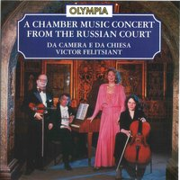A Chamber Music Concert from the Russian Court — Александр Александрович Алябьев, Antonio Lolli, The Moscow Ancient Music Ensemble, Victor Felitsiant, Domenico Dall`Oglio