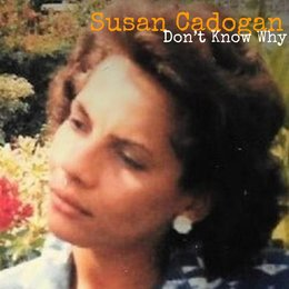 Don't Know Why — Susan Cadogan