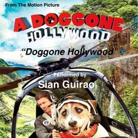 "Doggone Hollywood (From ""A Doggone Hollywood"") — Sian Guirao"