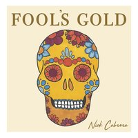 Fool's Gold — Nick Cabrera