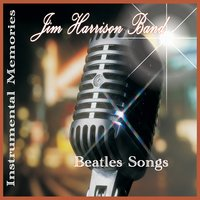The Music of the Beatles — Jim Harrison Band