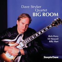 Big Room — Ed Howard, Billy Hart, Dave Stryker, Rich Perry