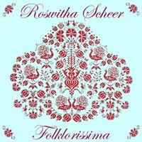 Folklorissima — Roswitha Scheer