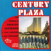Century Plaza — Bob Haggart, Vic Dickenson, Bob Wilber, Ralph Sutton, Billy Butterfield, The World's Greatest Jazz Band Of Yank Lawson & Bob Haggart