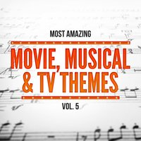 Most Amazing Movie, Musical & TV Themes, Vol. 5 — сборник