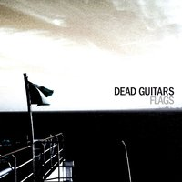 Flags — Dead Guitars