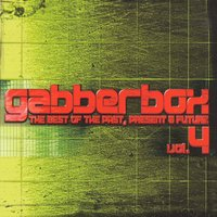 The Gabberbox - The Best of Past, Present & Future, Vol. 4 — сборник
