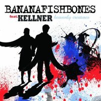 Heavenly Creature — Bananafishbones, Kellner