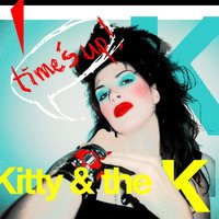 Time's Up — Kitty & The K