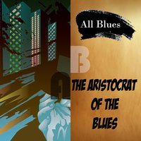 All Blues, the Aristocrat of the Blues — сборник