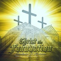 Christ the Foundation — Christopher E. Anderson