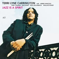 Jazz Is a Spirit — Terri Lyne Carrington