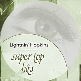 Super Top Hits — Lightnin' Hopkins
