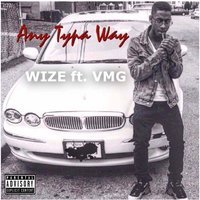 Any Typa Way — Wize, VMG