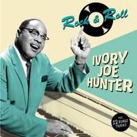 Rock & Roll — Ivory Joe Hunter