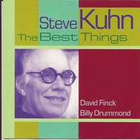 The Best Things — Steve Kuhn, Billy Drummond, David Finck