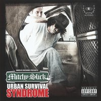 Urban Survival Syndrome — Mitchy Slick
