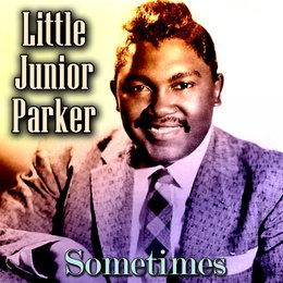 Sometimes — Little Junior Parker