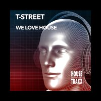 We Love House — T-Street