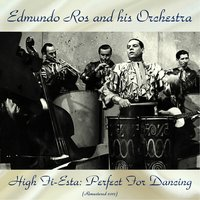 High Fi-Esta: Perfect For Dancing — Edmundo Ros and His Orchestra